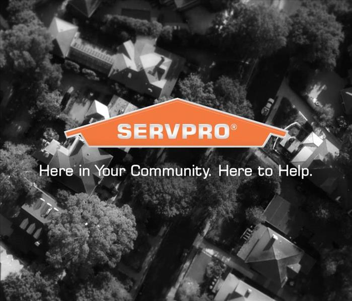 SERVPRO: Here in Your Community. Here to help.